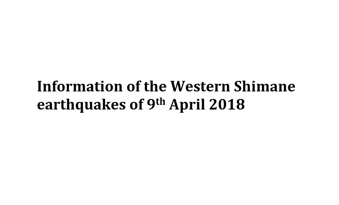 Information of the Western Shimane earthquakes of 9th April 2018